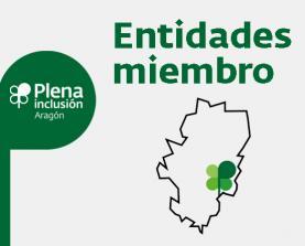 Entidades miembro de Plena inclusión Aragón