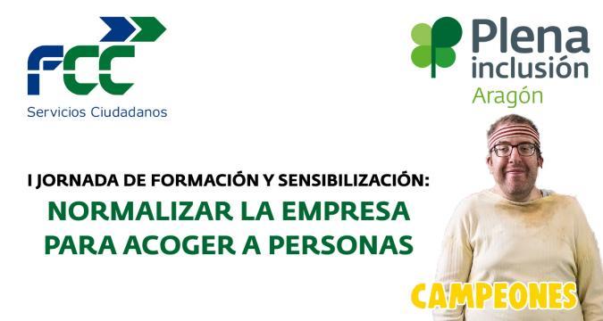 Plena inclusión Aragón y Campeones, la película, ayudan a facilitar la inclusión laboral de personas con discapacidad intelectual en FCC S.A